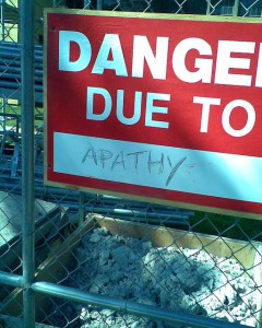 Danger due to apahy
